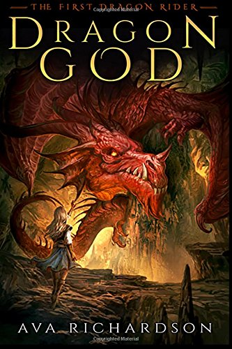 Dragon God (The First Dragon Rider) (Volume 1)