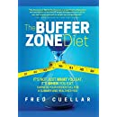 The Buffer Zone Diet: It's Not Just What You Eat, It's When You Eat. Harness Your Hidden Fuel for a Slimmer and Healthier You!
