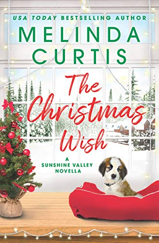 The Christmas Wish: A Sunshine Valley novella by [Curtis, Melinda]
