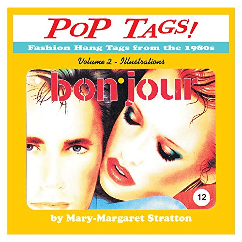POP Tags Volume 2 - Illustrations: Fashion Clothing Hang Tags of the 1980s (PoP Tags!) por Mary-Margaret Stratton