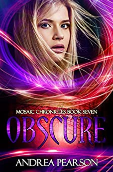 Obscure (Mosaic Chronicles Book 7) by [Pearson, Andrea]