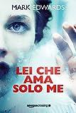 Lei che ama solo me (Italian Edition)