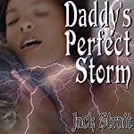 Daddy's Perfect Storm | Jack Strait