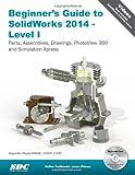 Beginner's Guide to SolidWorks 2014 - Level I, Reyes, Alejandro, 1585038415