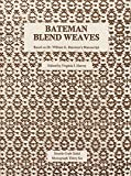 Bateman Blend Weaves (Shuttle Craft Guild monograph)