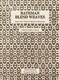 Bateman Blend Weaves, William G Bateman, 0916658384