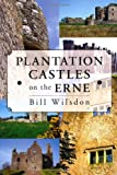 Plantation Castles on the Erne, Bill Wilsdon, 1845889800