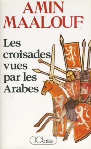 Les Croisades Vues Par Les Arabes [Pdf/ePub] eBook