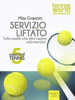 Essential Tennis 5. Servizio liftato: Tutto quello che devi sapere