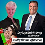 Sexy Sugar Scrub and Massage: Advanced and Uncensored | Jeff Peterson