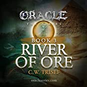 Oracle - River of Ore (Volume 3)  | C.W. Trisef