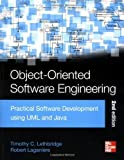img - for Object-Oriented Software Engineering: Practical Software Development using UML and Java, Second Edition by Lethbridge, Timothy, Laganiere, Robert (2005) Paperback book / textbook / text book