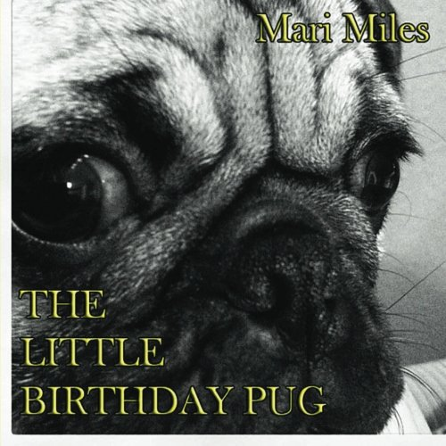 The Little Birthday Pug (Pugs That Hug) - Pugs Hugs