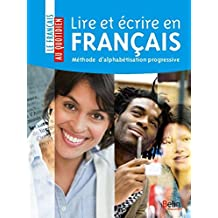 Lire et écrire en français Méthode d'alphabétisation progressive