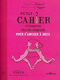 Petit cahier d'exercices câlins coquins pour s'amuser à deux par Pierre-Yves Brissiaud