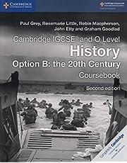 Cambridge IGCSE and O Level History Option B. The 20th Century. Coursebook. Per le Scuole superiori (Cambridge International IGCSE)