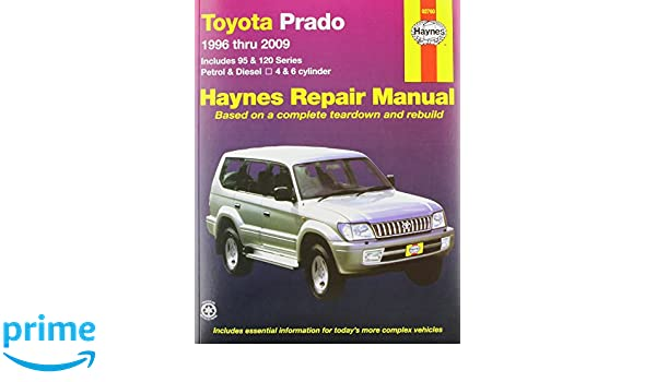 Toyota prado automotive repair manual 1996 to 2009 haynes toyota prado automotive repair manual 1996 to 2009 haynes publishing 9781563928215 amazon books fandeluxe Gallery