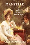 Mamzelle - a Story of the War Of 1812, Gladys Malvern, 1934255947