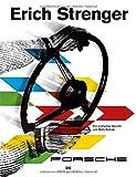 Erich Strenger und Porsche: Ein grafischer Bericht