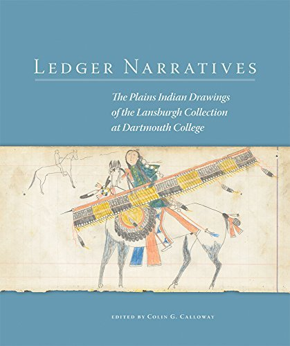 Ledger Narratives: The Plains Indian Drawings in the Mark Lansburgh Collection at Dartmouth College (New Directions in Native American Studies series) - The Mall Dartmouth