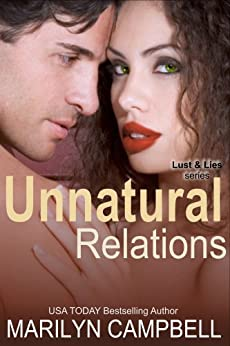 Unnatural Relations (Lust and Lies Series, Book 1) by [Campbell, Marilyn]