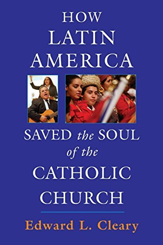 Download How Latin America Saved the Soul of the Catholic Church pdf