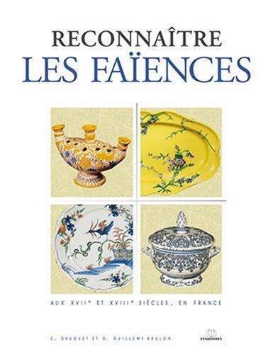 Reconnaître les faïences françaises aux XVIIe et XVIIIe siècles en France