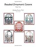 Beaded Ornament Covers, Book 2, Sheila Root, 1478303069