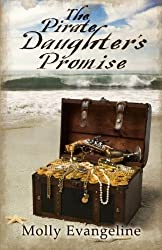 The Pirate Daughter's Promise: Pirates & Faith, Book 1