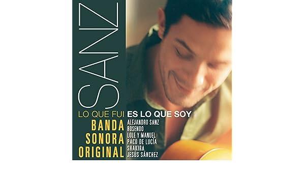 Sanz: Lo que fui es lo que soy (Banda Sonora Original) de Various artists en Amazon Music - Amazon.es