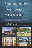 Photography for Real Estate Exteriors: Taking and making professional first-impression images (Real Estate Photography)