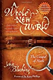 img - for A Whole New World: The Gospel of Mark book / textbook / text book