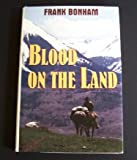 Blood on the Land, Frank Bonham, 0816174008