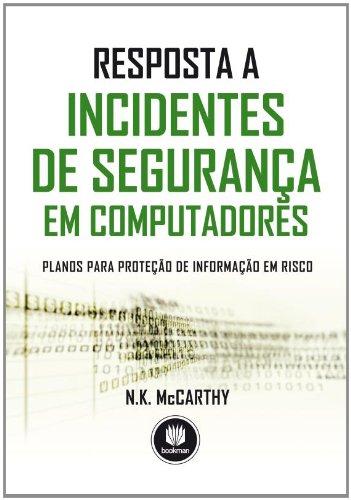Resposta a Incidentes de Segurança em Computadores. Planos Para Proteção de Informação em Risco