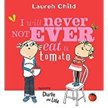 I Will Never Not Ever Eat a Tomato (Charlie and Lola)