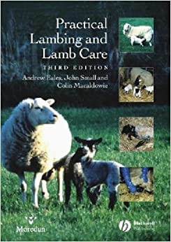 Practical Lambing and Lamb Care: A Veterinary Guide by Andrew Eales (2004-09-17)