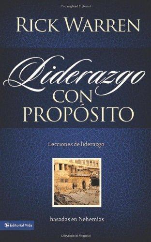 Liderazgo con propósito: Lecciones de liderazgo basadas en Nehemías (Spanish Edition) (Purpose Audio General)