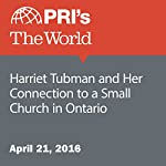 Harriet Tubman and Her Connection to a Small Church in Ontario | Kenny Sokan