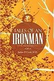 Tales of an Ironman, James D. Cook, 1491873477