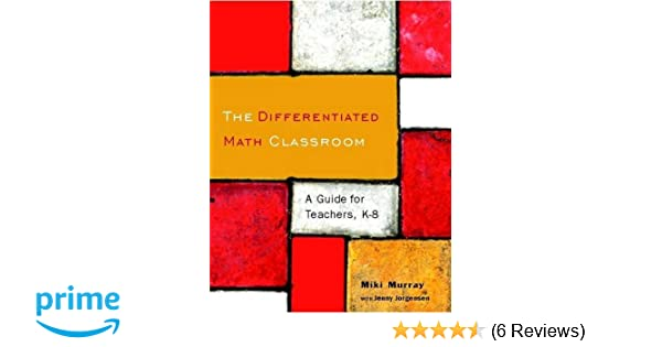 Amazon The Differentiated Math Classroom A Guide For Teachers