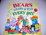 Bears Learn and Play Everyday!, Jenny Wood, 0887057756