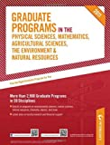 Graduate Programs in the Physical Science, Mathematics, Agricultural Sciences, the Environment and Natural Resources 2011, Peterson's, 0768928559