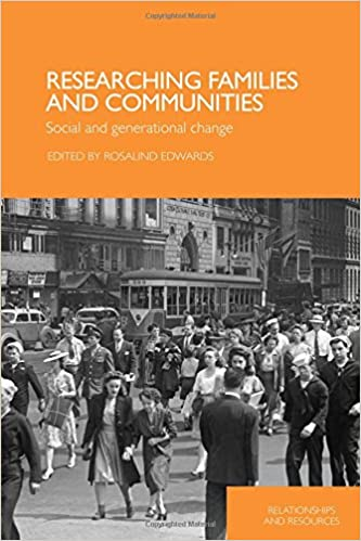Researching Families and Communities: Social and Generational Change (Relationships and Resources)
