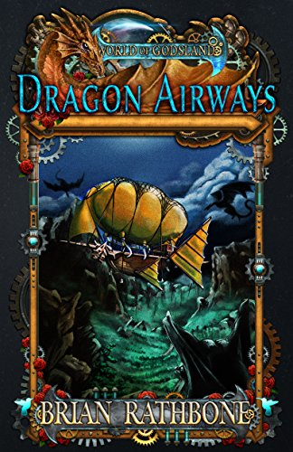 Dragon Airways: A Humorous Fantasy Adventure with Dragons (World of Godsland Epic Fantasy Series)