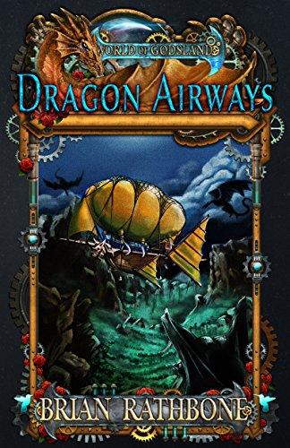 Dragon Airways: A Humorous Fantasy Adventure with Dragons (World of Godsland Epic Fantasy ()