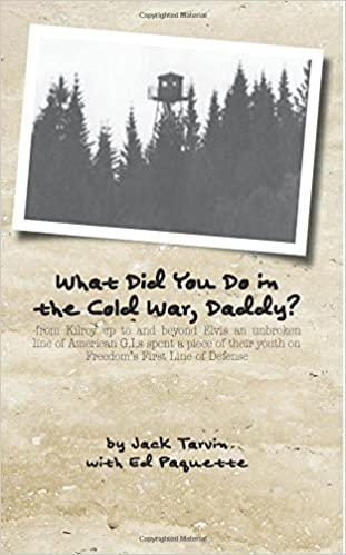 Book By Jack Tarvin What Did You Do in the Cold War, Daddy?: -from Kilroy up to and beyond Elvis an unbroken line of Ame (1st First Edition)
