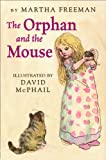 The Orphan and the Mouse, Martha Freeman, 0823431673