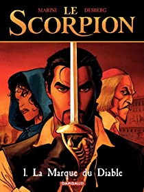 Le Scorpion, tome 1 : La Marque du Diable par Desberg