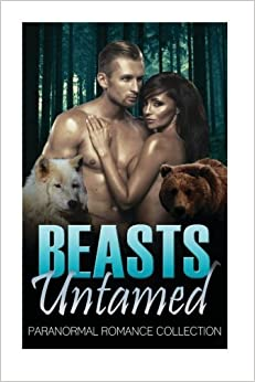 Book Beasts Untamed: Paranormal Romance Collection (Paranormal Romance Bisexual Short Stories)