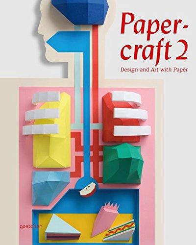 Papercraft 2 Design And Art With Paper Robert Klanten Briga Meyer